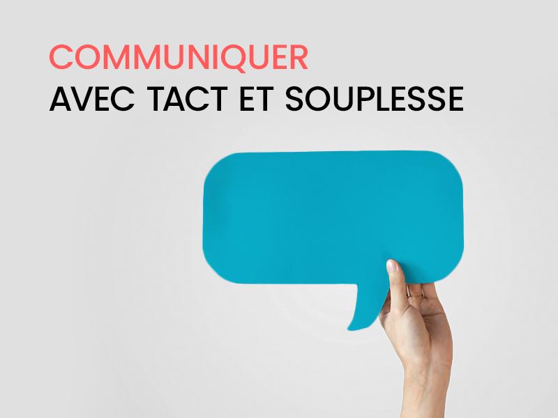 Communiquer avec tact et souplesse, ça s'apprend!